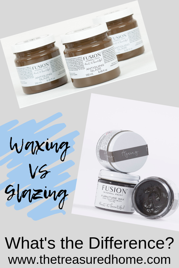 Waxing VS Glazing - Find out the difference between these two Fusion Mineral Paint Finishes. #thetreasuredhome #fusionmineralpaint #waxing #glazing #furniturepaintingtechniques